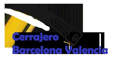 Cerrajero Barcelona Valencia